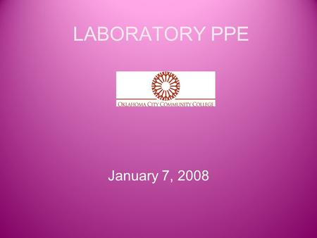 LABORATORY PPE January 7, 2008. Introduction What is PPE? Personal protective equipment (PPE) includes all types of equipment used to increase individual.