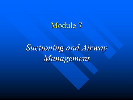 Suctioning and Airway Management