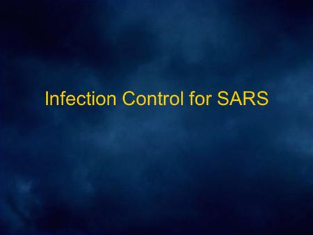 Infection Control for SARS. How is SARS spread? MOST OFTEN spread by contact and or droplet –That is, touching a patient or their secretions directly.