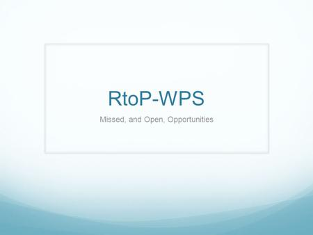RtoP-WPS Missed, and Open, Opportunities. RtoP-WPS Feminist and gendered critiques of the early development of RtoP Engendering RtoP and including women,