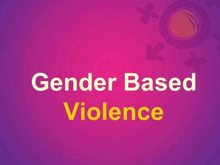 Gender Based Violence. Violence against women is a major human rights and public health problem world wide.