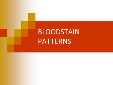 BLOODSTAIN PATTERNS. Interpretation of Bloodstains The location, distribution, and appearance of bloodstains and spatters are useful for reconstructing.