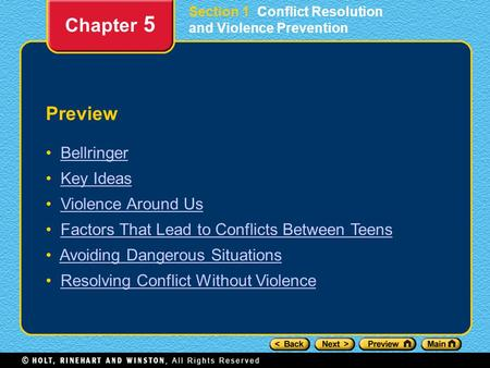 Preview Bellringer Key Ideas Violence Around Us Factors That Lead to Conflicts Between Teens Avoiding Dangerous Situations Resolving Conflict Without Violence.