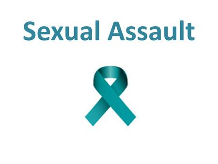 Sexual Assault.