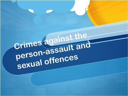 Crimes against the person-assault and sexual offences.