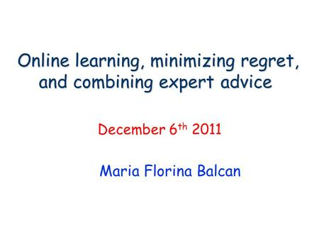 Online learning, minimizing regret, and combining expert advice