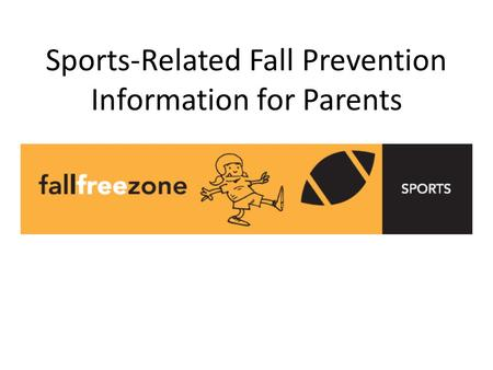 Sports-Related Fall Prevention Information for Parents.