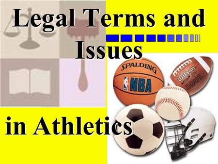 Legal Terms and Issues in Athletics.