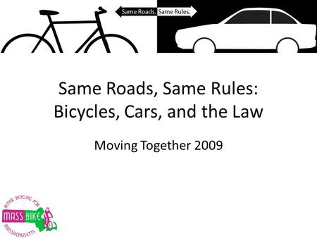 Same Roads, Same Rules: Bicycles, Cars, and the Law Moving Together 2009.