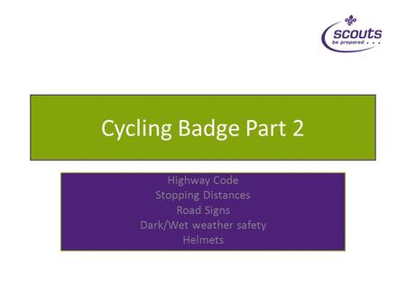 Cycling Badge Part 2 Highway Code Stopping Distances Road Signs Dark/Wet weather safety Helmets.