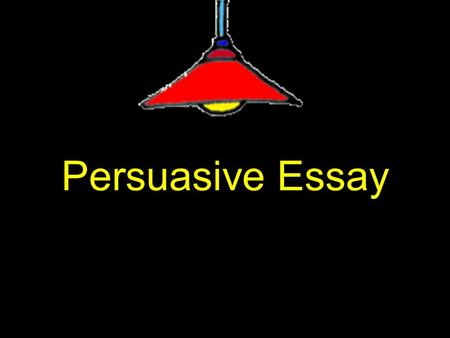 Persuasive Essay. What is persuasive writing? In persuasive writing, a writer takes a position FOR or AGAINST an issue and writes to convince the reader.