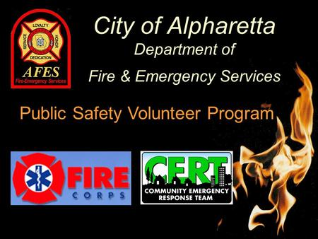 City of Alpharetta Department of Fire & Emergency Services Public Safety Volunteer Program.