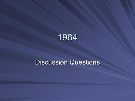 1984 Discussion Questions.