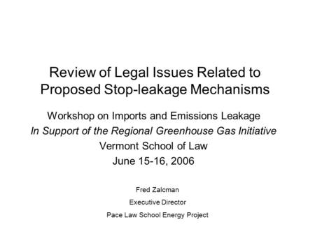 Review of Legal Issues Related to Proposed Stop-leakage Mechanisms Workshop on Imports and Emissions Leakage In Support of the Regional Greenhouse Gas.