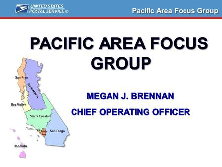 Pacific Area Focus Group. Value of the Area Focus Groups:  Immediate Issue Resolution  Provides a Forum for Crucial Feedback / Suggestions / Ideas 