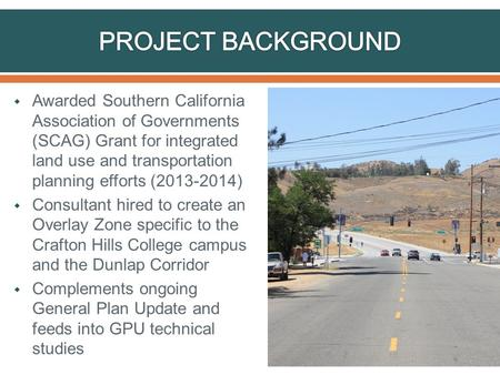  Awarded Southern California Association of Governments (SCAG) Grant for integrated land use and transportation planning efforts (2013-2014)  Consultant.