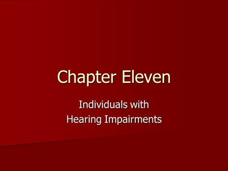 Chapter Eleven Individuals with Hearing Impairments.