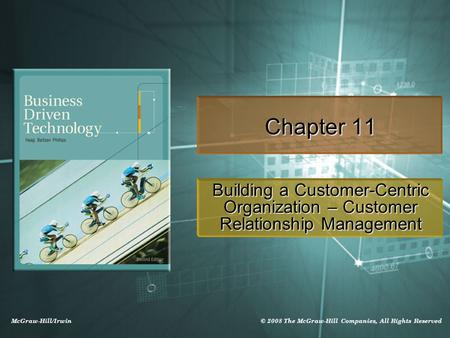 Chapter 11 Building a Customer-Centric Organization – Customer Relationship Management.