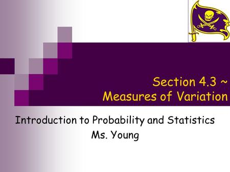 Section 4.3 ~ Measures of Variation