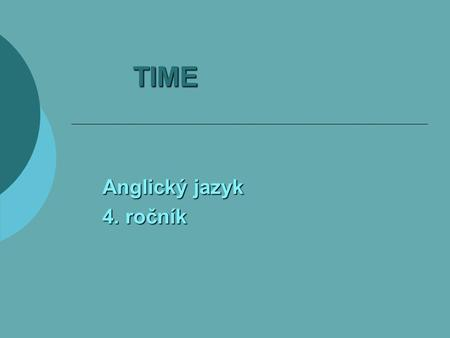 TIME Anglický jazyk 4. ročník. It's eight o'clock. It's eleven o'clock. It's five o'clock.