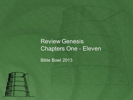 Review Genesis Chapters One - Eleven Bible Bowl 2013.
