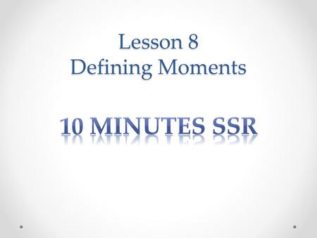 Lesson 8 Defining Moments