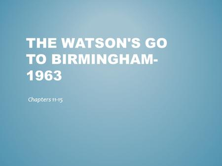 The Watson's go to Birmingham- 1963