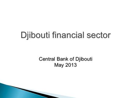 Djibouti financial sector Central Bank of Djibouti May 2013.