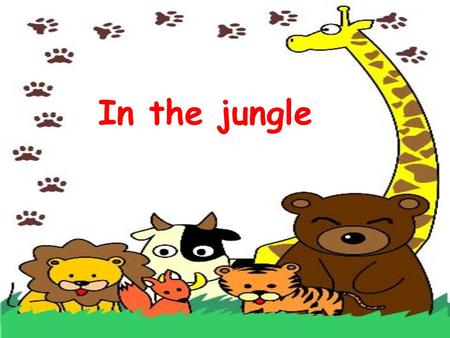 In the jungle ______ live in the jungle. jungle.