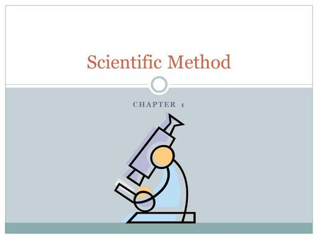 Scientific Method Chapter 1.