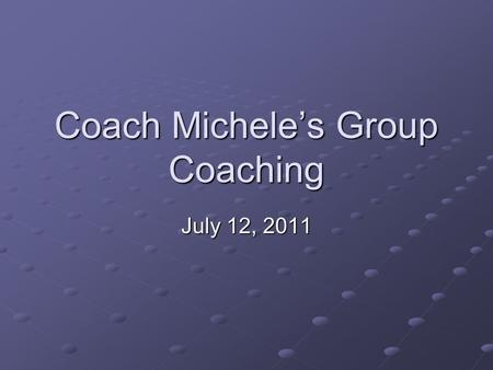 Coach Michele's Group Coaching July 12, 2011. 2Copyright (c) Michele Caron, 2011 Today's Topic Coaching Techniques – Bad Bosses.