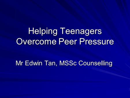 Helping Teenagers Overcome Peer Pressure