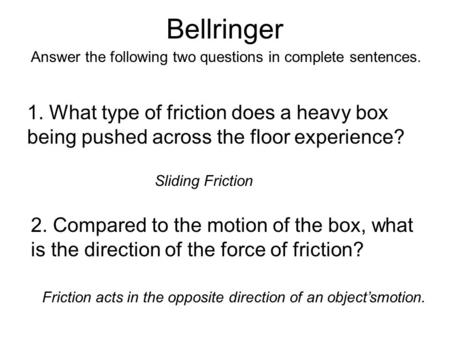 Bellringer Answer the following two questions in complete sentences.