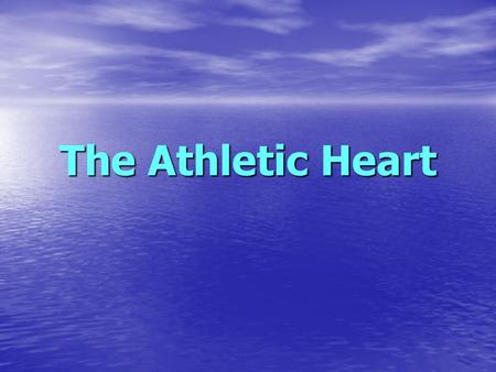 The Athletic Heart.