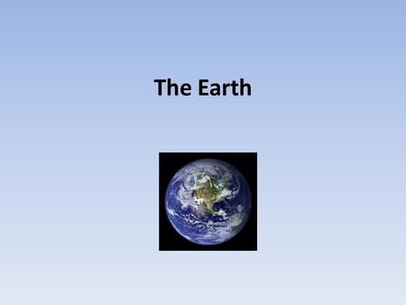 The Earth.