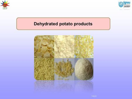 Dehydrated potato products Next. Dehydrated potato products Introduction Preservation of foods by drying is perhaps the oldest method known to man. Drying.