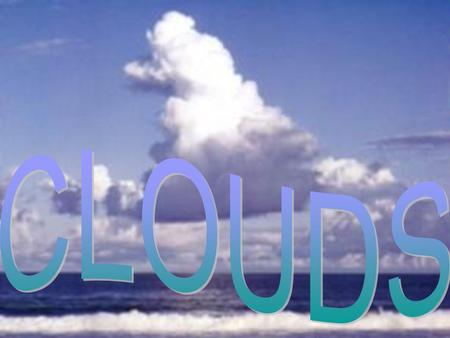 What do clouds have to do with weather? What is it? - A measure of the amount of water vapor in the air.