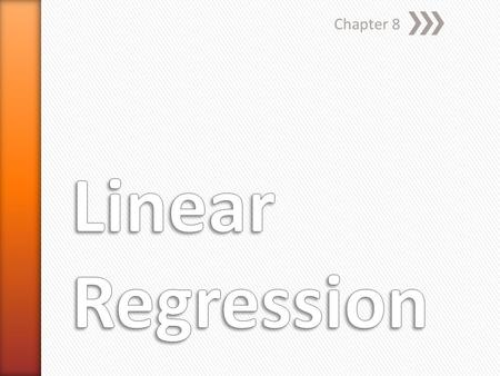 Chapter 8 Linear Regression.
