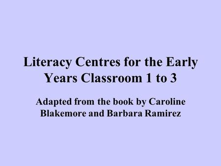 Literacy Centres for the Early Years Classroom 1 to 3
