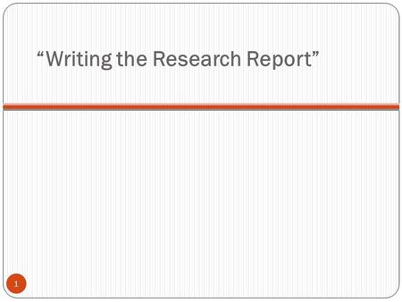 """Writing the Research Report"" 1. General Format 2 Typed or computer printed. Use A4 paper size. Do not use other colours or size. Use best quality paper."