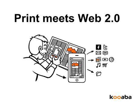 Print meets Web 2.0. Information sharing Interoperability User-centered design Collaboration Web 2.0.