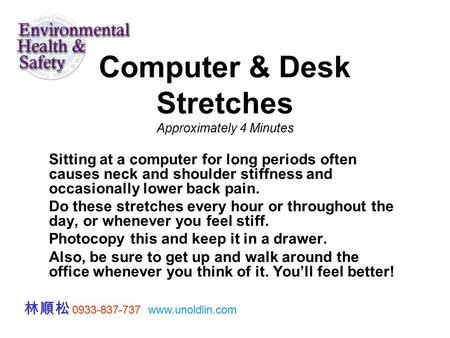 Computer & Desk Stretches Approximately 4 Minutes Sitting at a computer for long periods often causes neck and shoulder stiffness and occasionally lower.