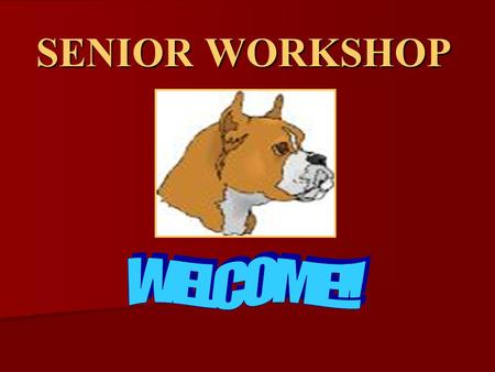SENIOR WORKSHOP. CAREER EXPLORATION Technical Schools Armed Services Employment Prep/Military Schools.