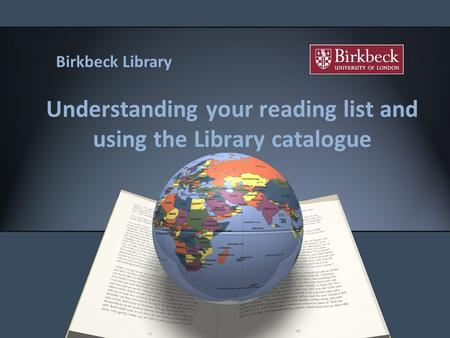 Understanding your reading list and using the Library catalogue Birkbeck Library.