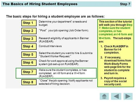 The basic steps for hiring a student employee are as follows: