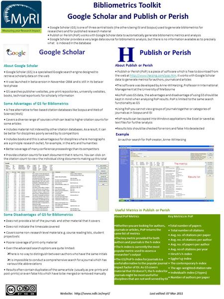 Bibliometrics Toolkit Google Scholar (GS) is one of three central tools (the others being ISI and Scopus) used to generate bibliometrics for researchers.