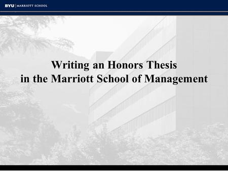 Writing an Honors Thesis in the Marriott School of Management.