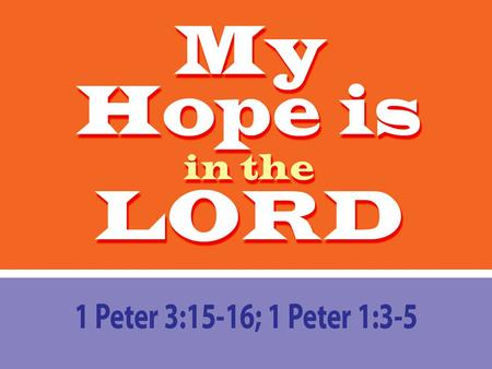 1 Peter 1:3-5 3 Praise be to the God and Father of our Lord Jesus Christ! In his great mercy he has given us new birth into a living hope through the.