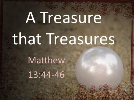 A Treasure that Treasures