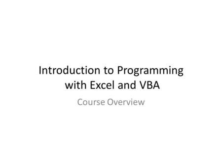 Introduction to Programming with Excel and VBA Course Overview.